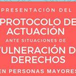 Presentación del protocolo de actuación ante situaciones de vulneración de derechos en personas mayores